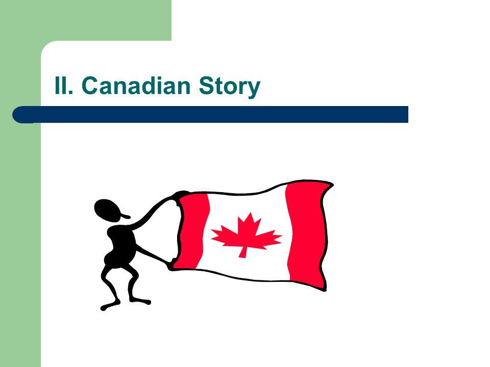 II. Canadian Story