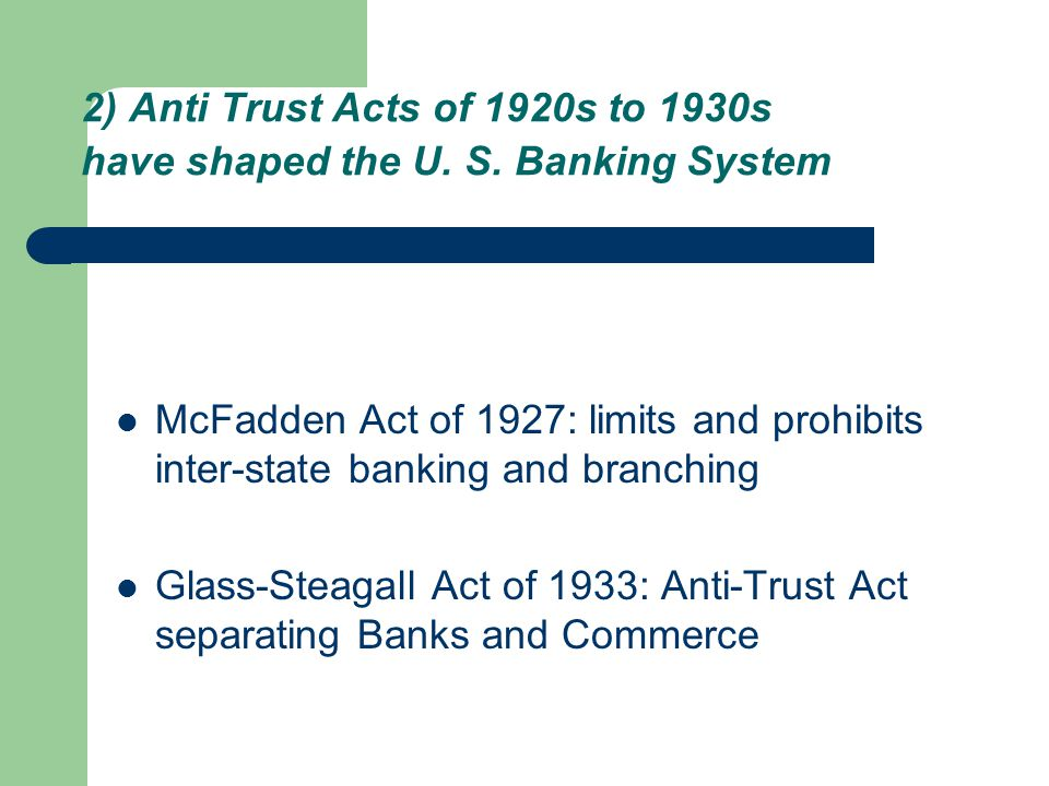 2) Anti Trust Acts of 1920s to 1930s have shaped the U.
