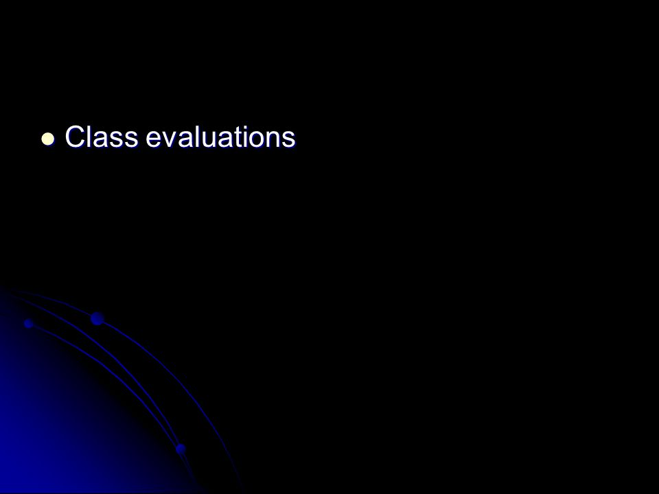 Class evaluations Class evaluations