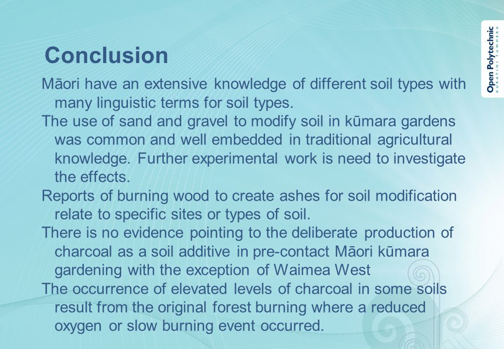 Conclusion Māori have an extensive knowledge of different soil types with many linguistic terms for soil types.