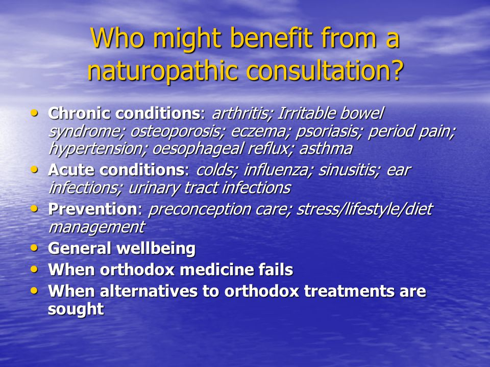 Who might benefit from a naturopathic consultation.