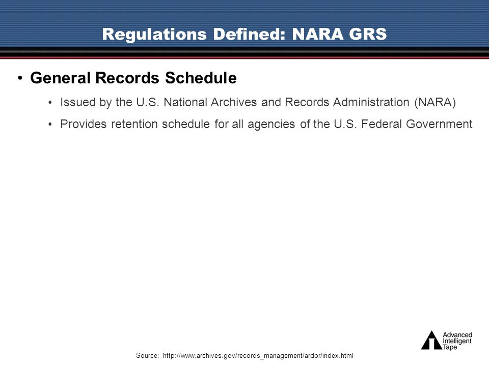 Regulations Defined: NARA GRS General Records Schedule Issued by the U.S.