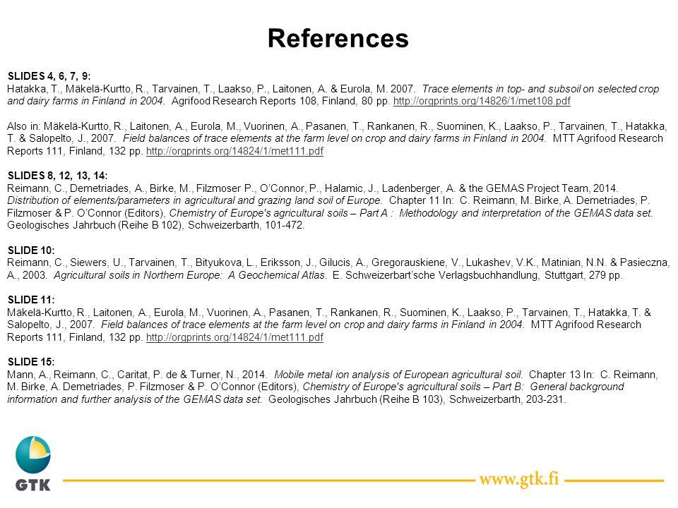 SLIDES 4, 6, 7, 9: Hatakka, T., Mäkelä-Kurtto, R., Tarvainen, T., Laakso, P., Laitonen, A.