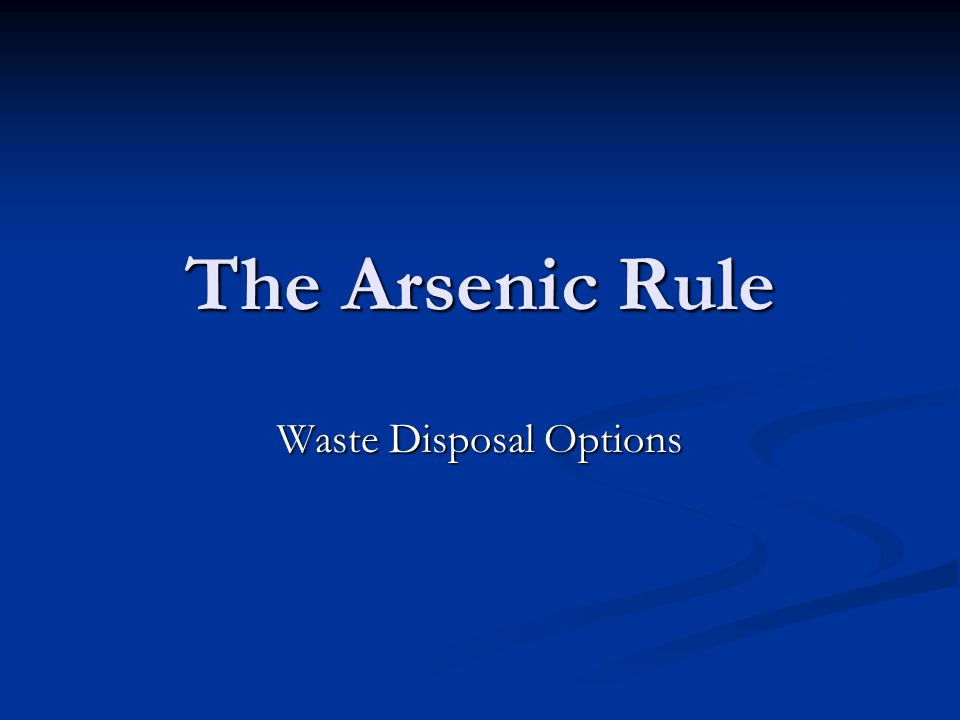 The Arsenic Rule Waste Disposal Options