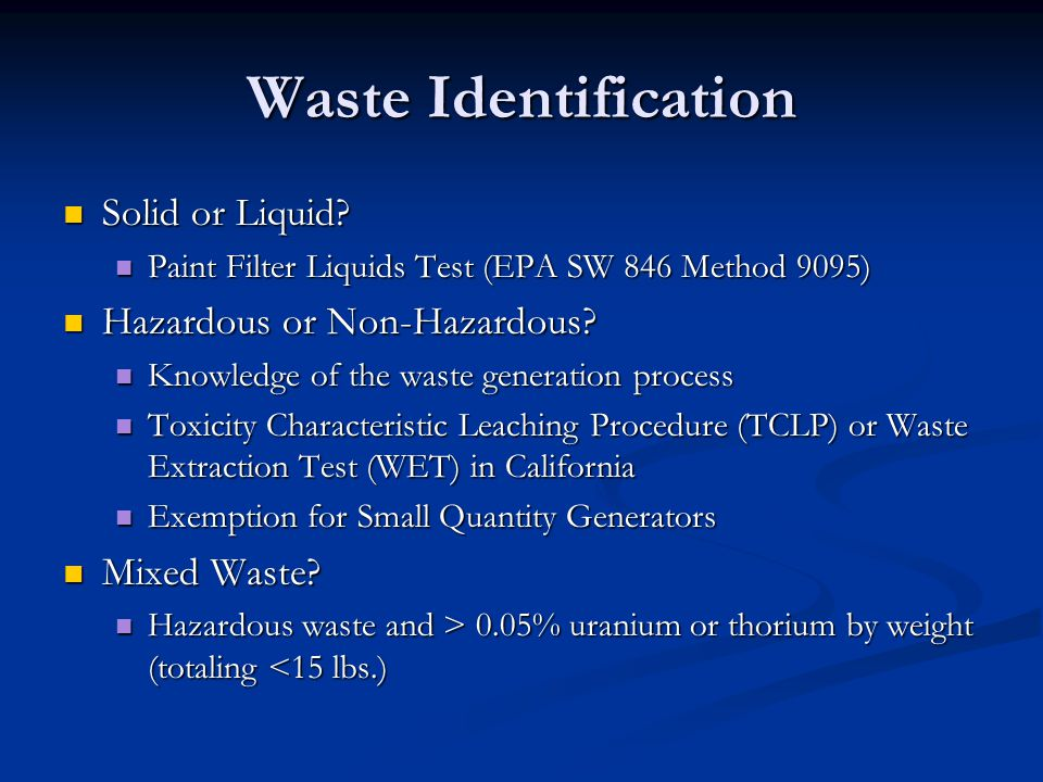 Waste Identification Solid or Liquid. Solid or Liquid.