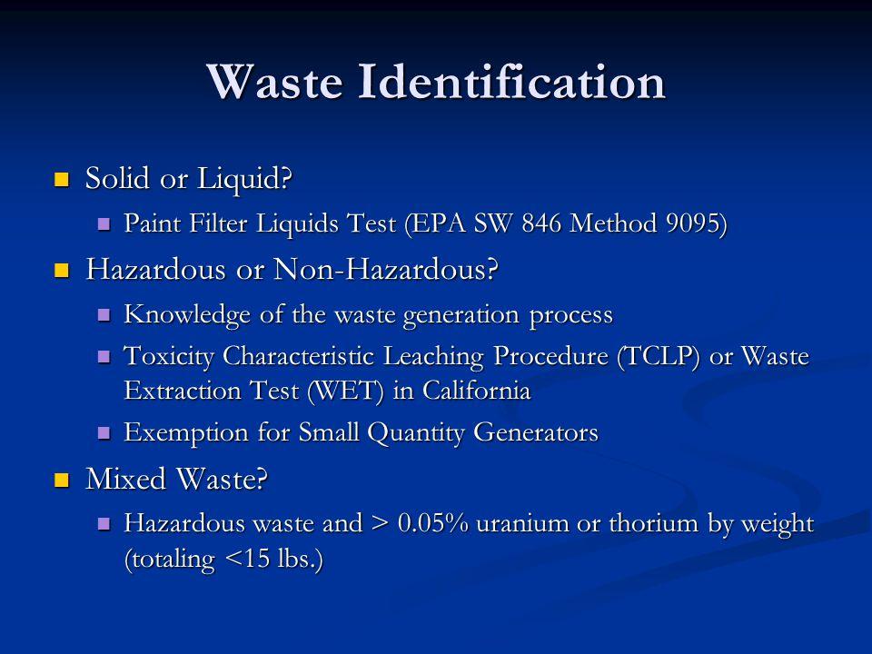 RCRA Regulatory Tests Paint Filter Liquids Test Paint Filter Liquids Test TCLP TCLP Arsenic is one of the eight metals regulated under RCRA Arsenic is one of the eight metals regulated under RCRA Arsenic > 5.0 mg/L = Hazardous Arsenic > 5.0 mg/L = Hazardous