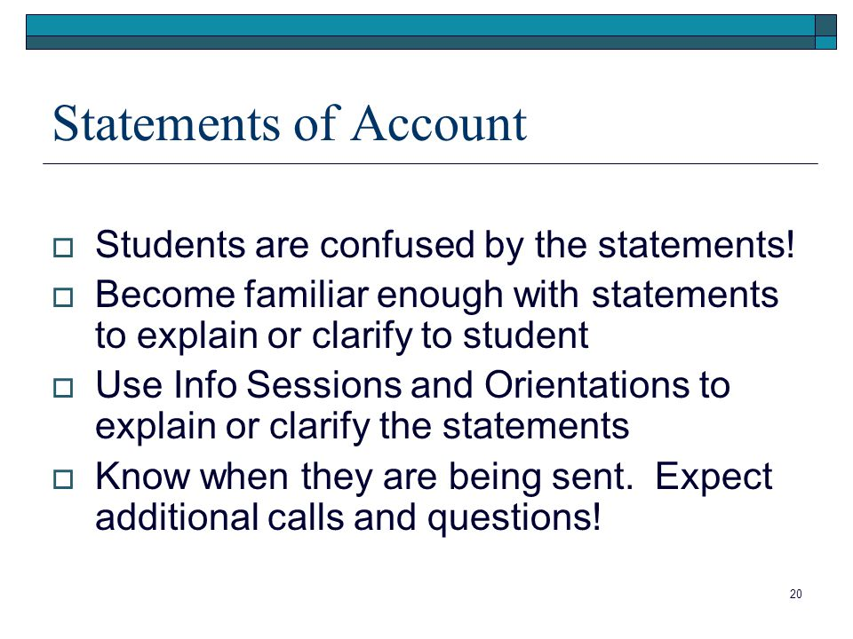 20 Statements of Account  Students are confused by the statements.