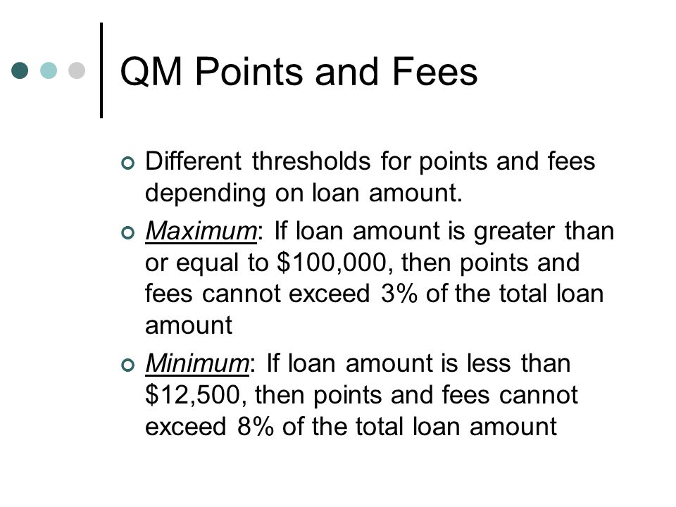 QM Points and Fees Different thresholds for points and fees depending on loan amount.