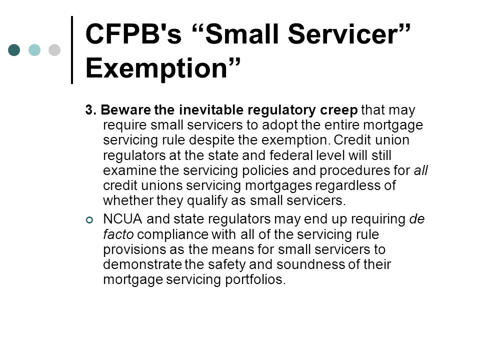 CFPB s Small Servicer Exemption 3.