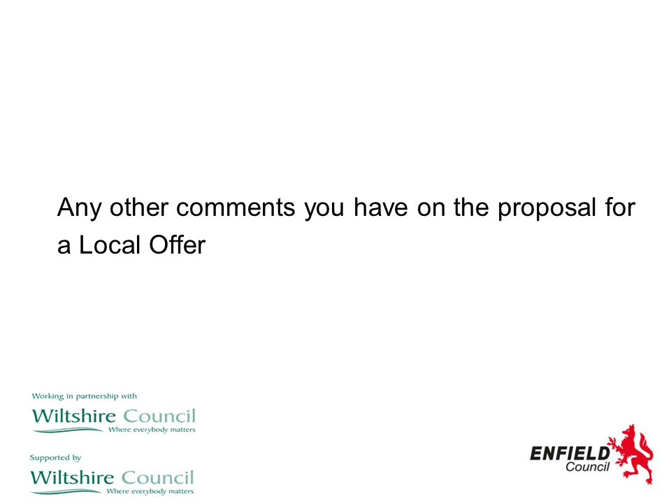 Any other comments you have on the proposal for a Local Offer