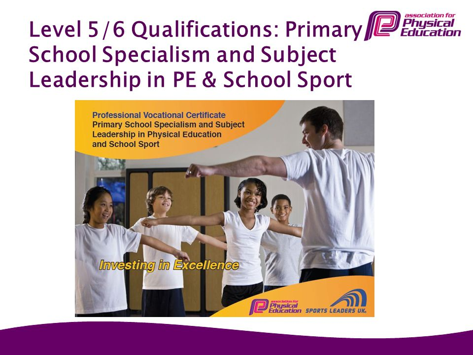 Level 5/6 Qualifications: Primary School Specialism and Subject Leadership in PE & School Sport