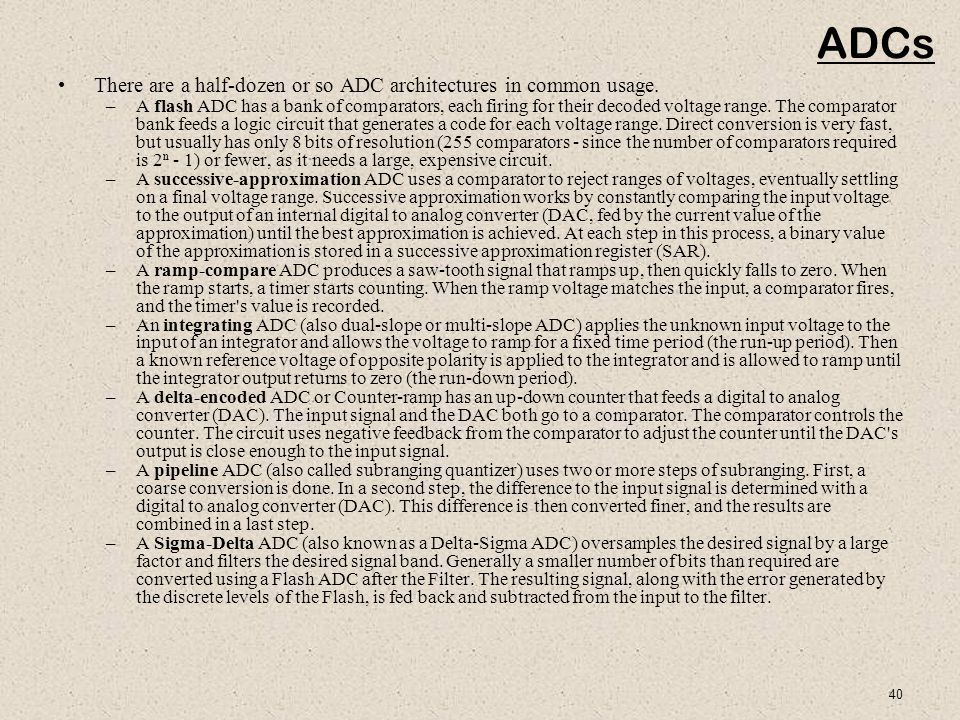 40 ADCs There are a half-dozen or so ADC architectures in common usage.