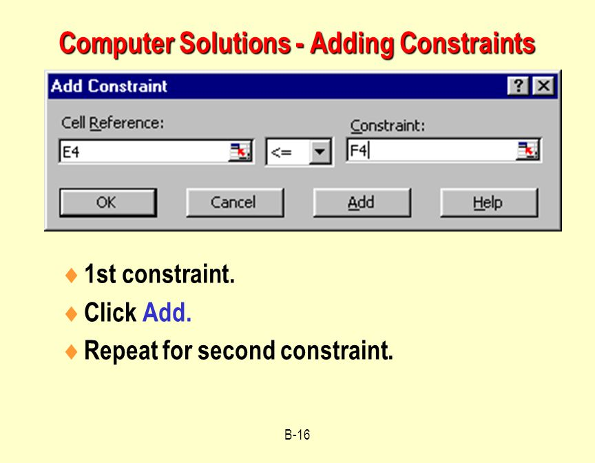 B-16 Computer Solutions - Adding Constraints  1st constraint.