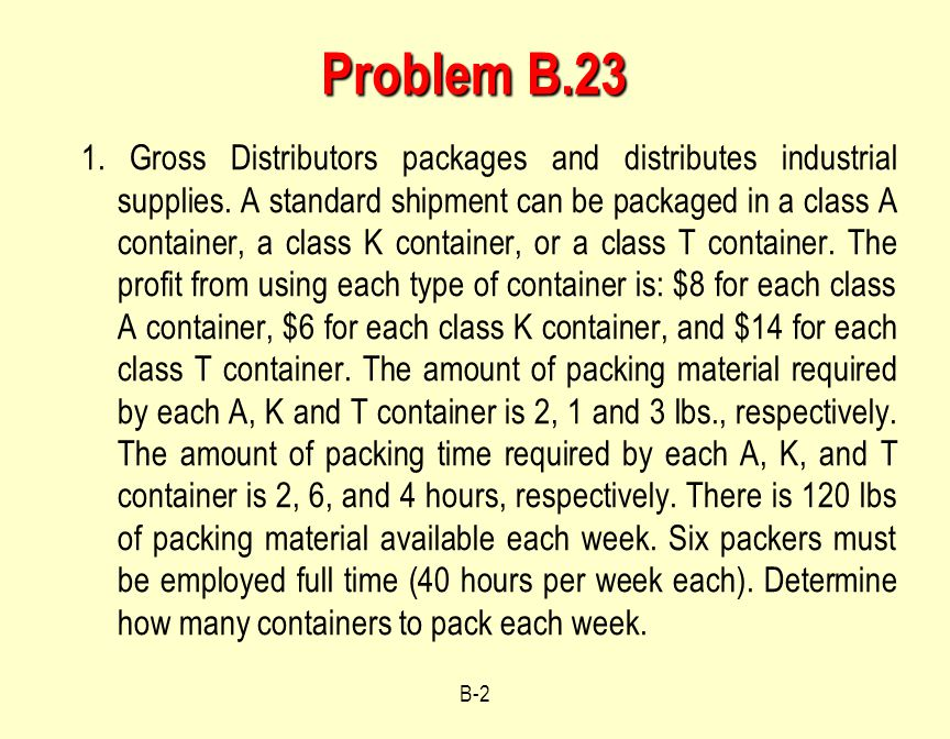 B-2 Problem B.23 1.Gross Distributors packages and distributes industrial supplies.