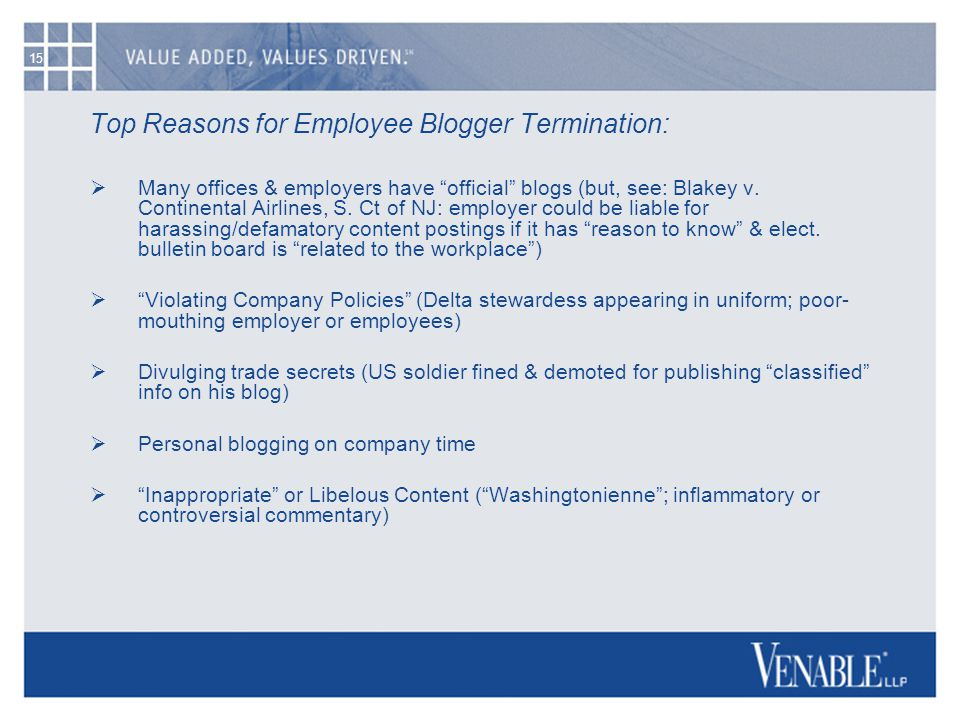 15 Top Reasons for Employee Blogger Termination:  Many offices & employers have official blogs (but, see: Blakey v.
