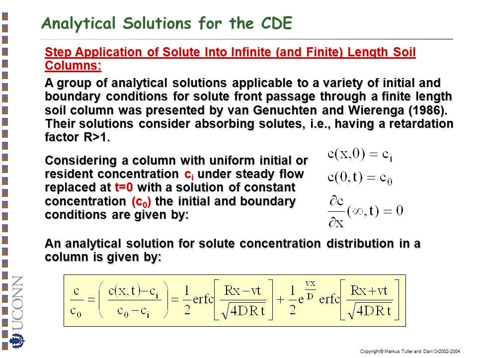 Copyright© Markus Tuller and Dani Or2002-2004 Analytical Solutions for the CDE Step Application of Solute Into Infinite (and Finite) Length Soil Colum