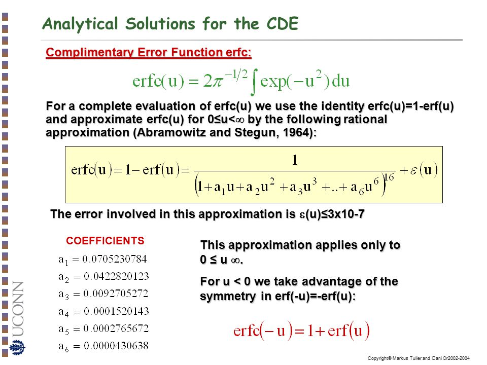 Copyright© Markus Tuller and Dani Or2002-2004 Analytical Solutions for the CDE Complimentary Error Function erfc: For a complete evaluation of erfc(u)