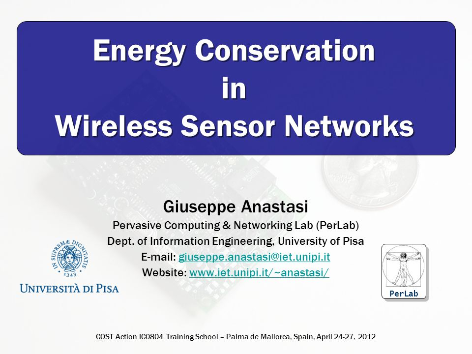PerLab Summary Energy conservation Duty-cyclingData-drivenMobility-based Topology Control Power Management Duty-cycling Low duty-cycle MAC protocols General sleep/wakeup schemes 82