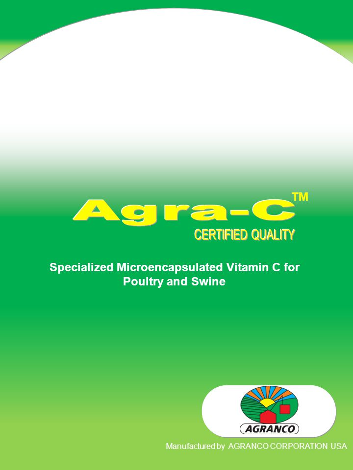 TM Specialized Microencapsulated Vitamin C for Poultry and Swine Manufactured by AGRANCO CORPORATION USA