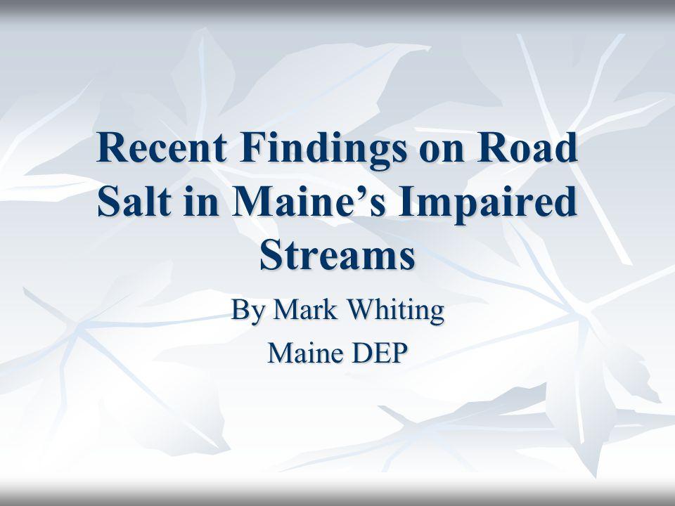 Discussion Topics Review of Penjajawoc Stream, Bangor ME Review of Penjajawoc Stream, Bangor ME Review of MDOT study from 30 years ago Review of MDOT study from 30 years ago Why do we use road salt.