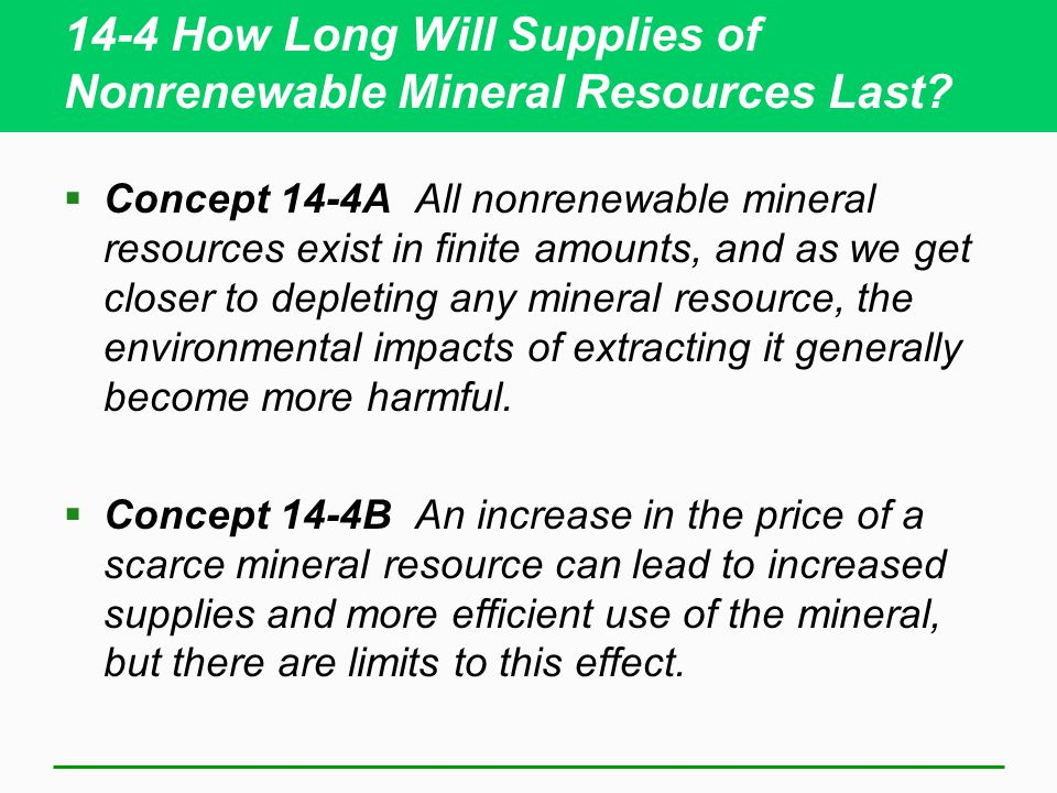 14-4 How Long Will Supplies of Nonrenewable Mineral Resources Last.
