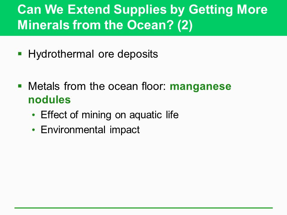 Can We Extend Supplies by Getting More Minerals from the Ocean.