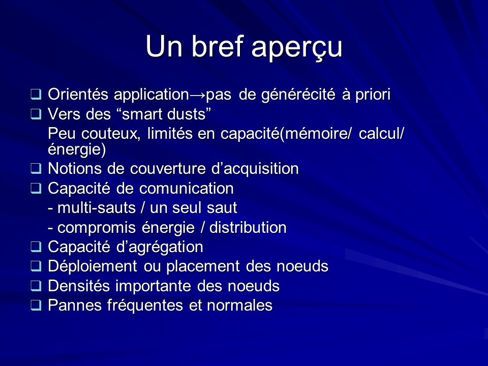 Introduction Réseau de capteurs composé d'un grand nombre de noeuds capteurs, –which are densely deployed either inside the phenomenon or very close to it.