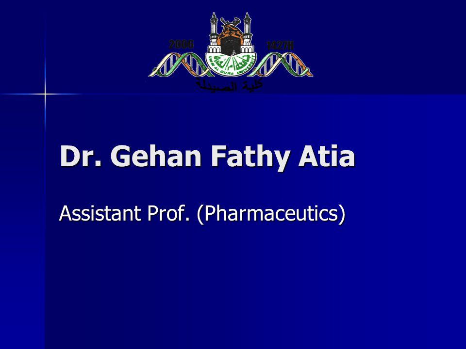 Dr. Gehan Fathy Atia Assistant Prof. (Pharmaceutics)