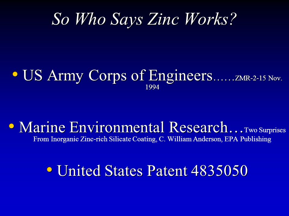 So Who Says Zinc Works? US Army Corps of Engineers …… ZMR-2-15 Nov. 1994 US Army Corps of Engineers …… ZMR-2-15 Nov. 1994 Marine Environmental Researc