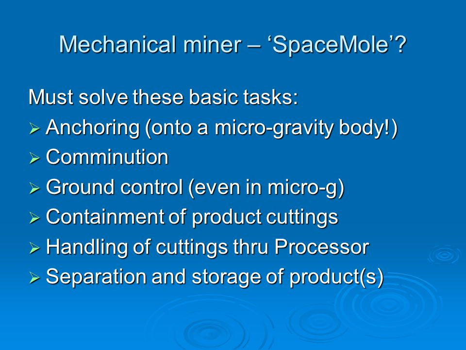 Mechanical miner – 'SpaceMole'.