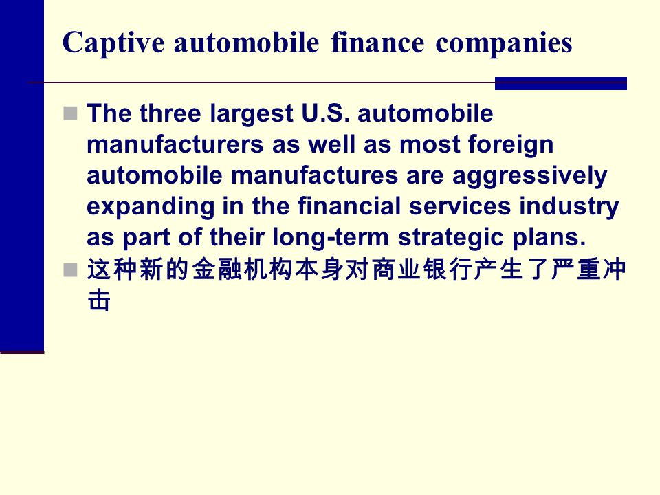 Captive automobile finance companies The three largest U.S.
