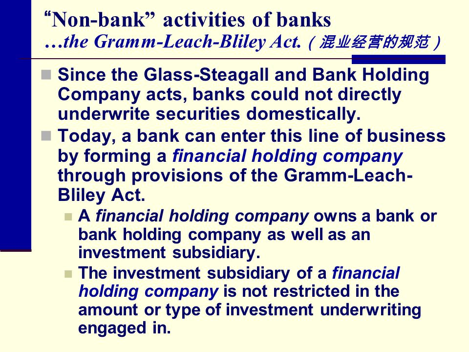 Non-bank activities of banks …the Gramm-Leach-Bliley Act.