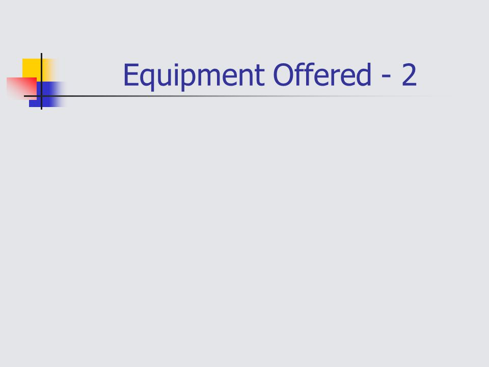Equipment Offered - 2