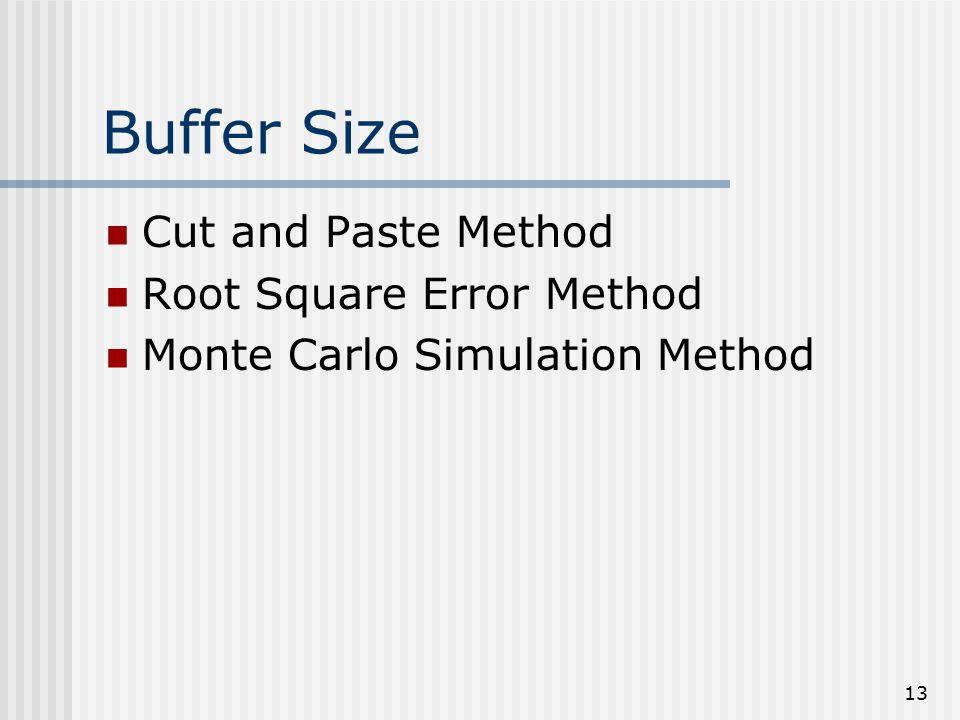 13 Buffer Size Cut and Paste Method Root Square Error Method Monte Carlo Simulation Method