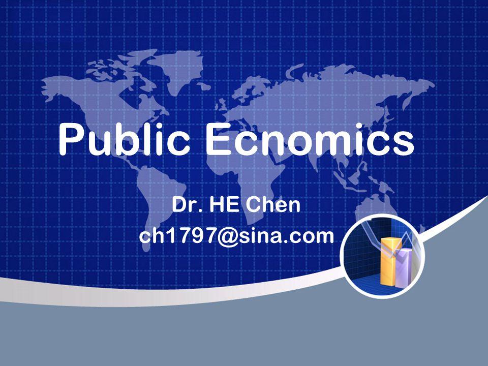 Public Ecnomics Dr. HE Chen ch1797@sina.com