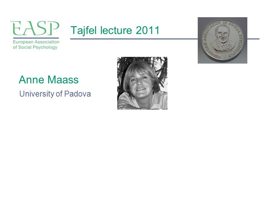 Tajfel lecture 2011 Anne Maass University of Padova