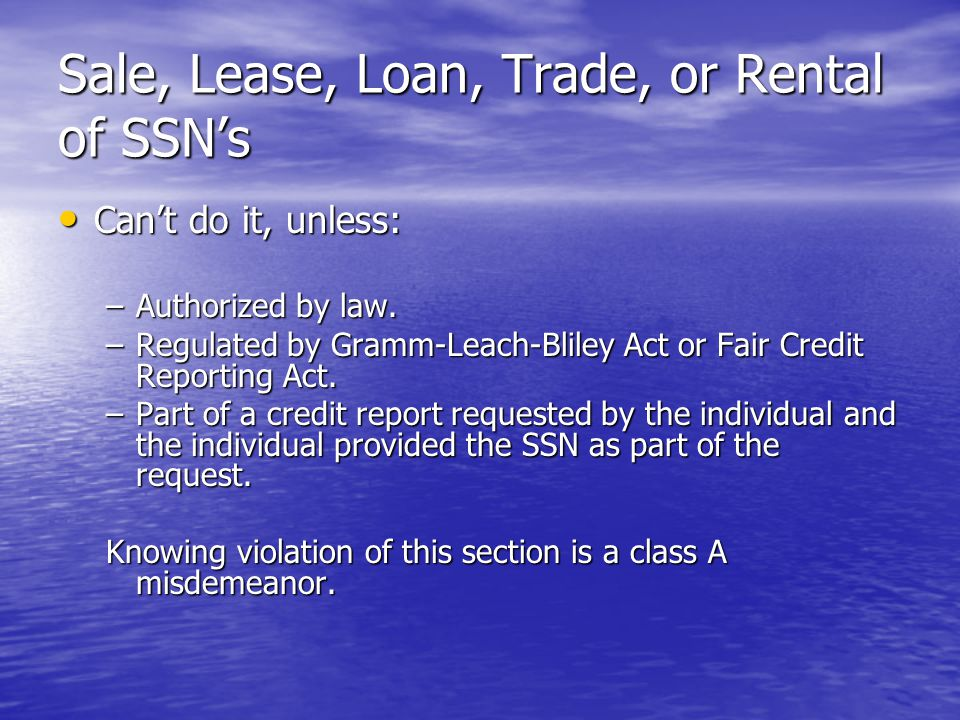 Sale, Lease, Loan, Trade, or Rental of SSN's Can't do it, unless: Can't do it, unless: –Authorized by law.