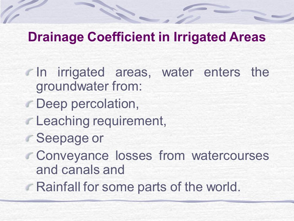 Other Methods For Obtaining Drainage Coefficient in Rain-Fed Areas Note: Hudson suggests that for MAR > 1000 mm, drainage coefficient is MAR/1000 mm/day and where MAR < 1000 mm, drainage coefficient is 10 mm/day.