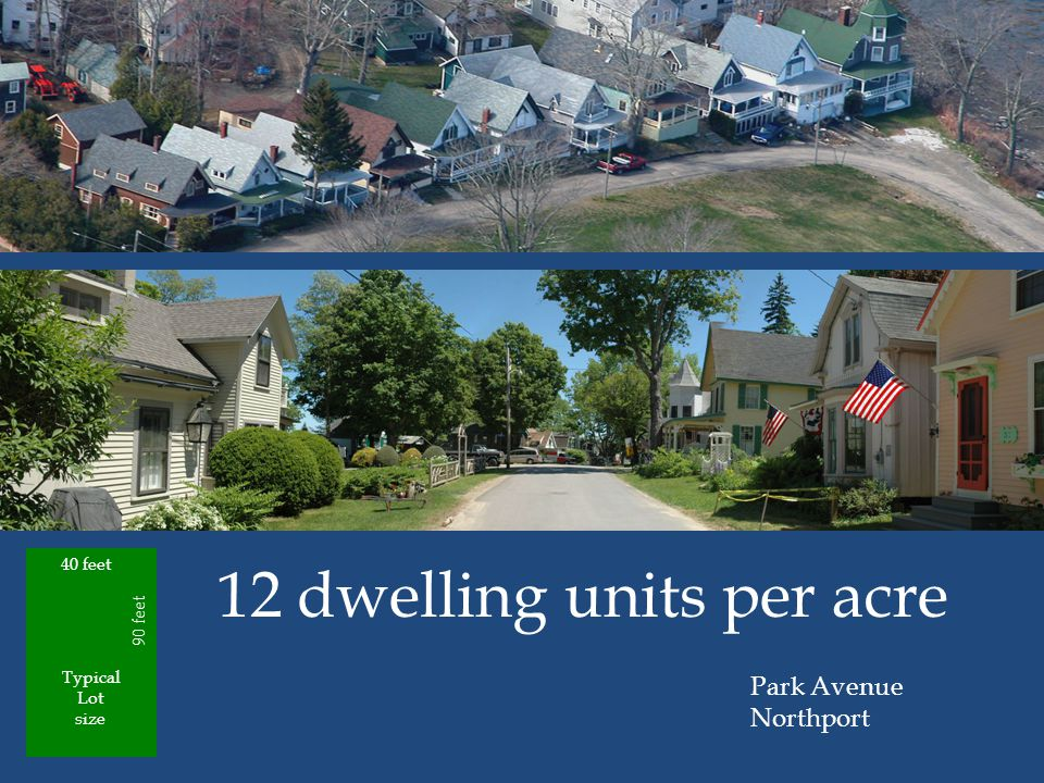 Typical Lot size 12 dwelling units per acre Park Avenue Northport 40 feet 90 feet