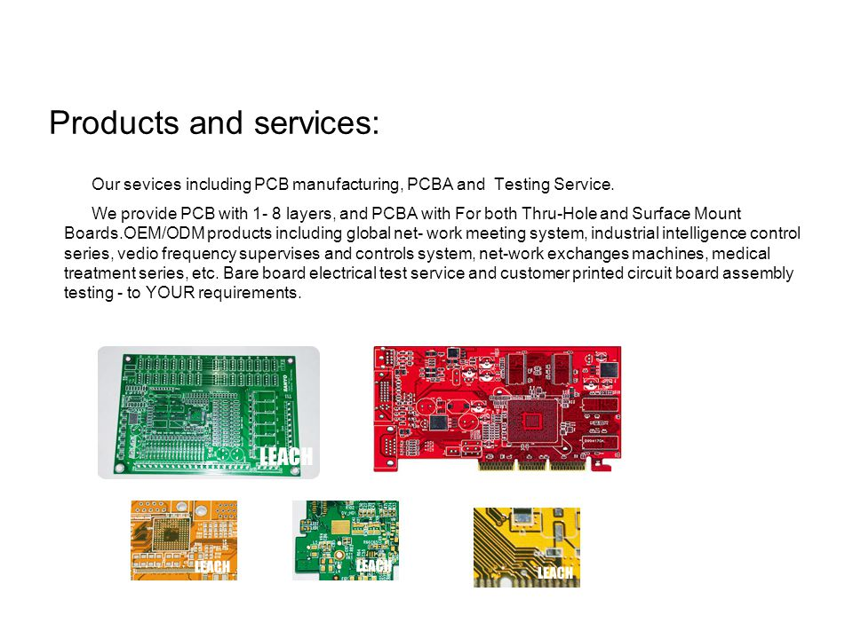 Products and services: Our sevices including PCB manufacturing, PCBA and Testing Service.