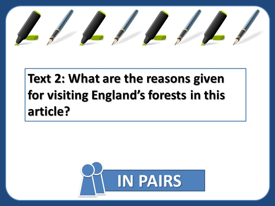 Text 2: What are the reasons given for visiting England's forests in this article? IN PAIRS