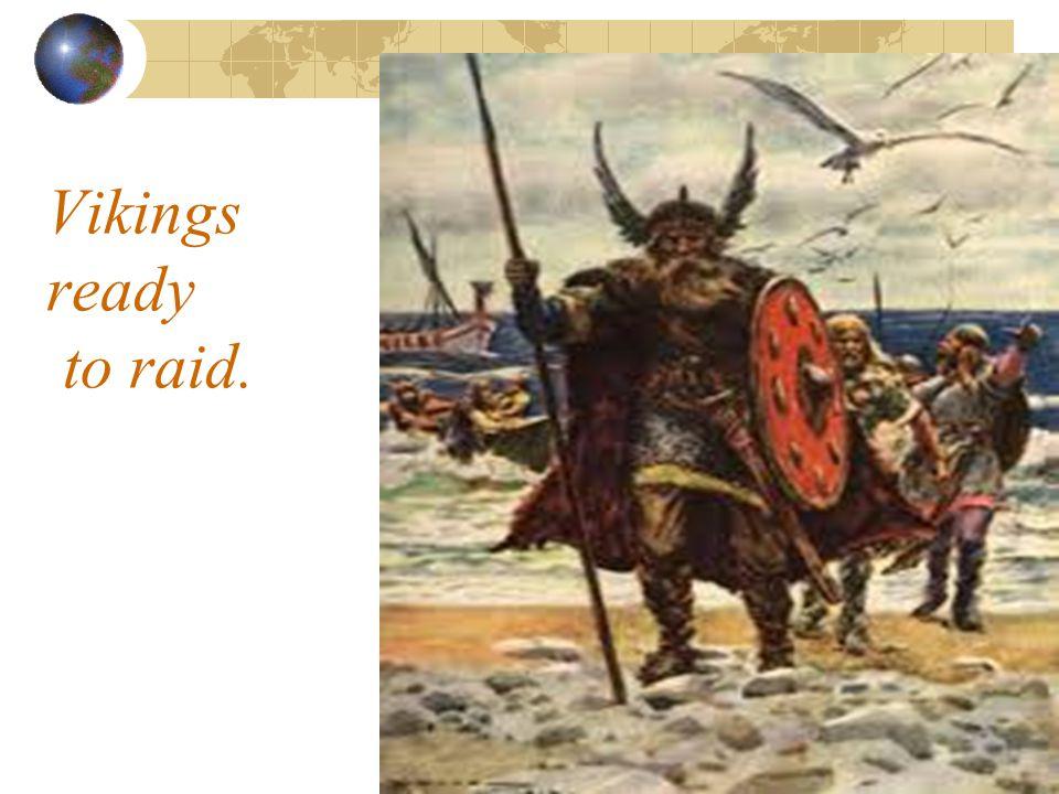Vikings ready to raid.