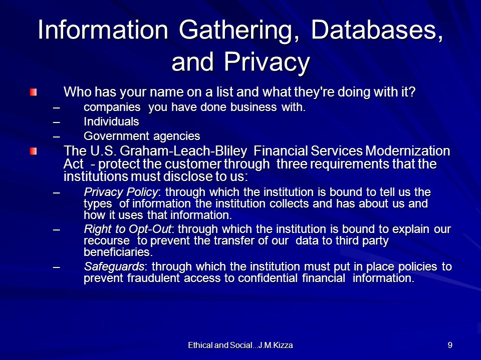 Ethical and Social...J.M.Kizza 9 Information Gathering, Databases, and Privacy Who has your name on a list and what they re doing with it.
