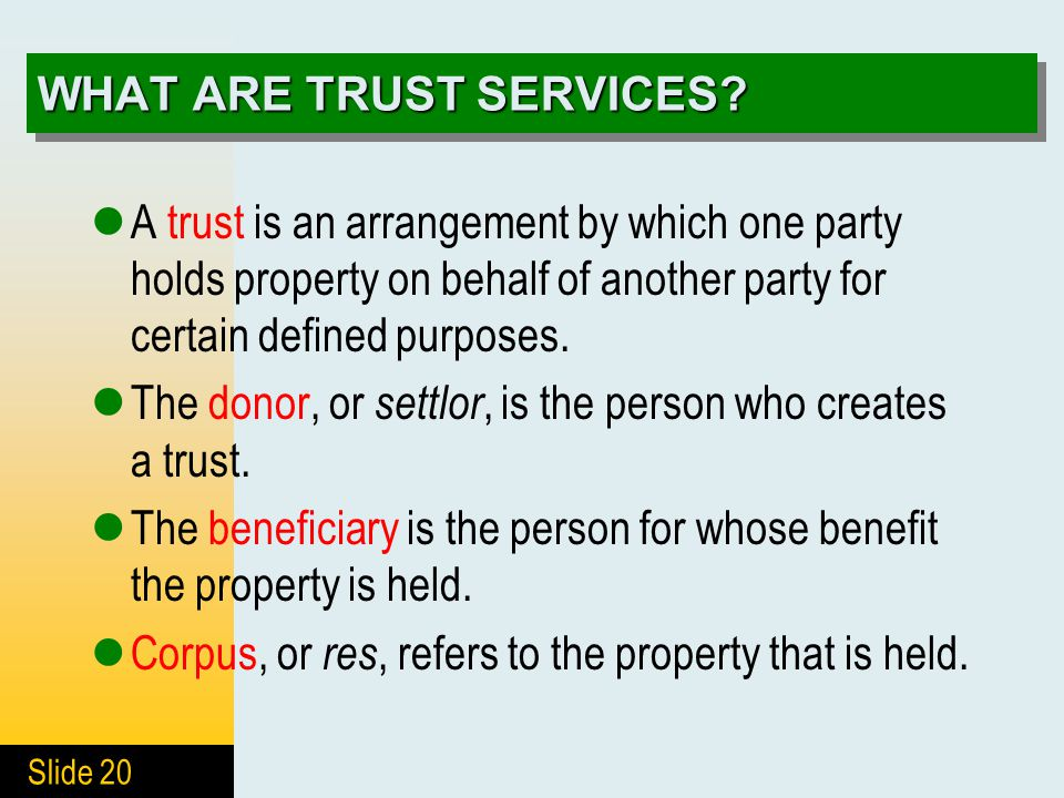 Slide 20 WHAT ARE TRUST SERVICES.