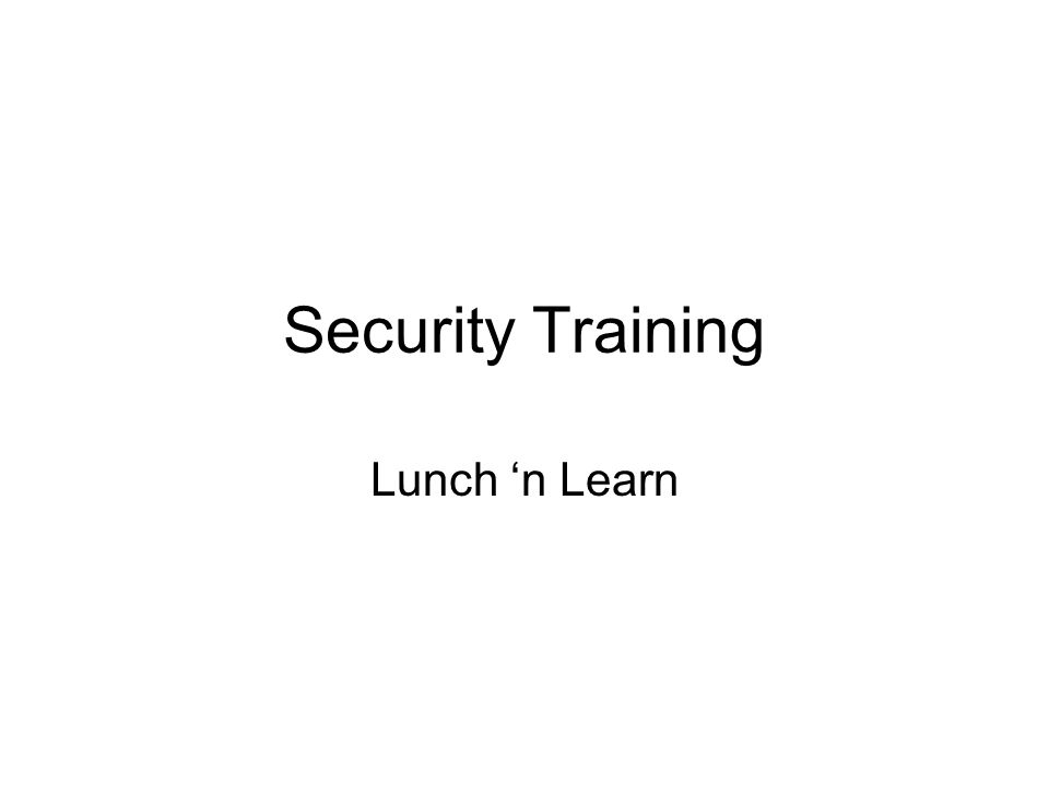Security Training Lunch 'n Learn