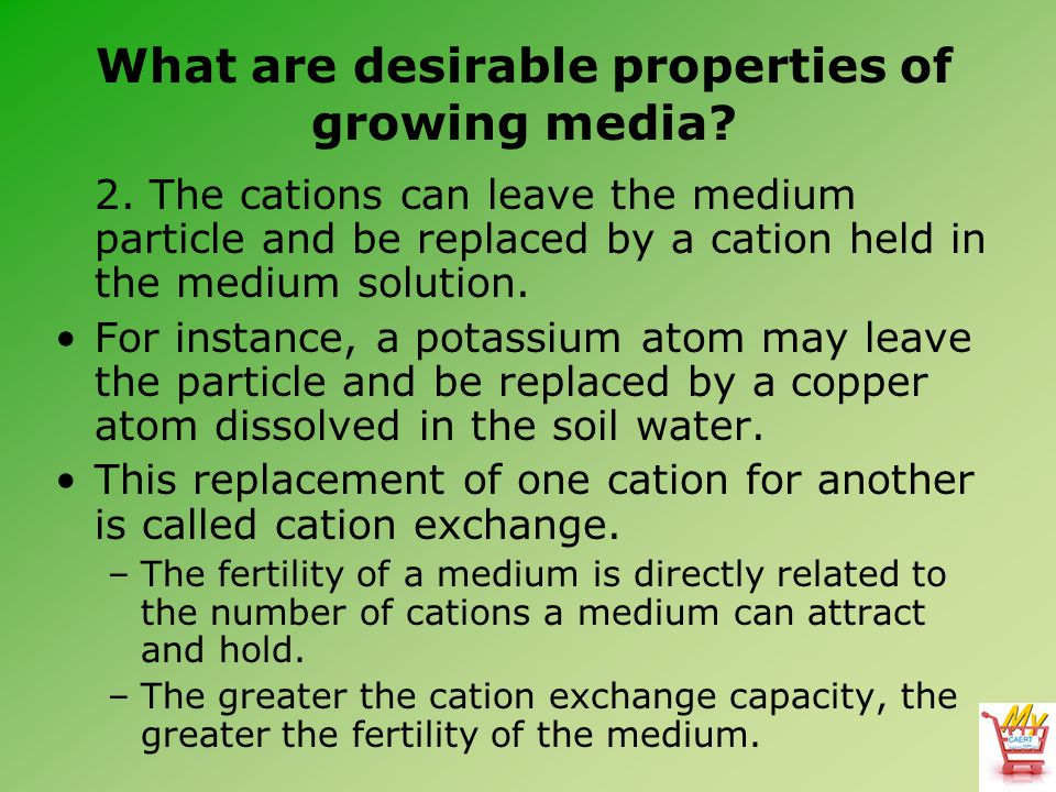 What are desirable properties of growing media.2.