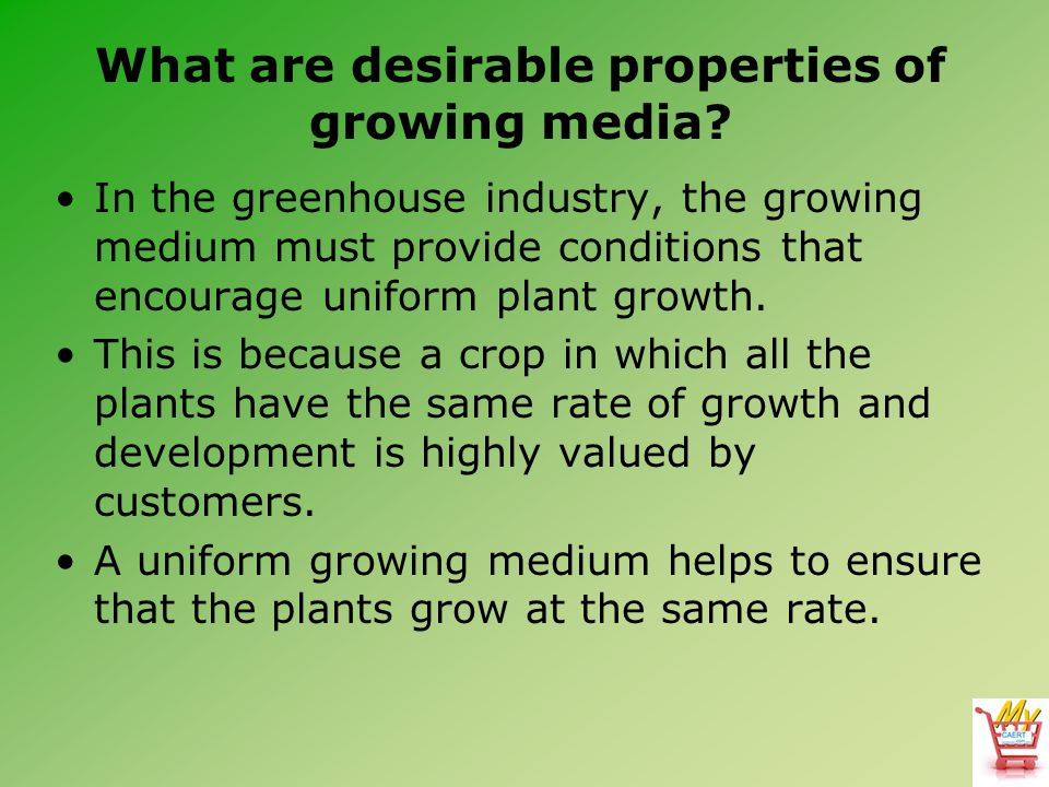 What are desirable properties of growing media.