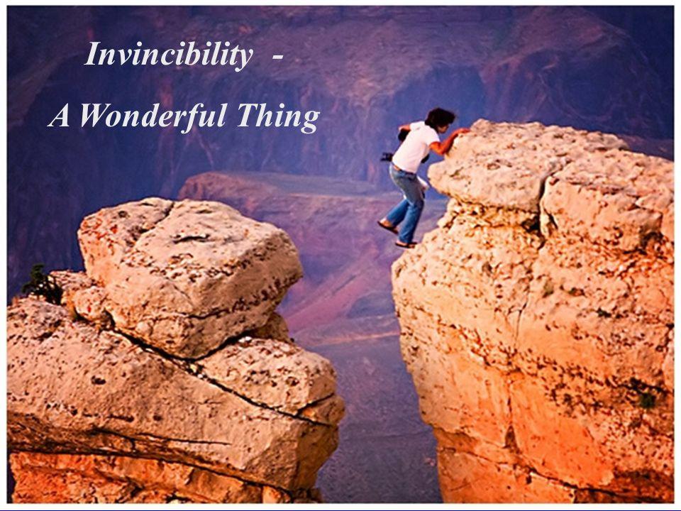 Risk Perception : Invincibility - A Wonderful Thing
