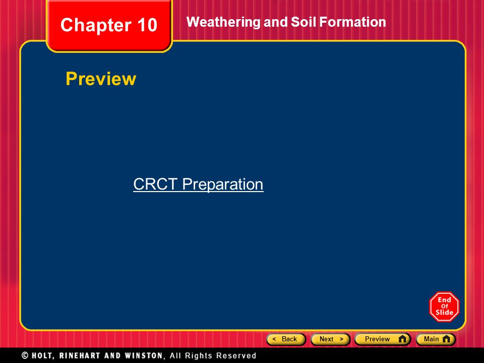 < BackNext >PreviewMain Weathering and Soil Formation Chapter 10 Preview CRCT Preparation