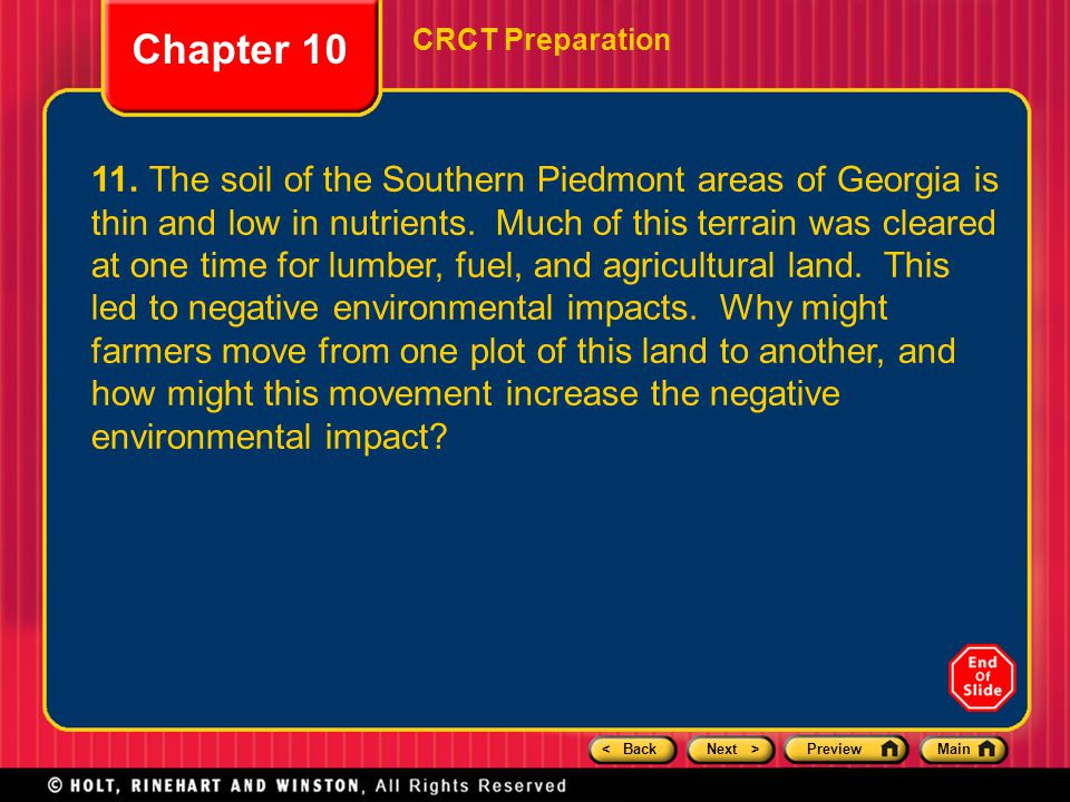 < BackNext >PreviewMain Chapter 10 CRCT Preparation 11. The soil of the Southern Piedmont areas of Georgia is thin and low in nutrients. Much of this